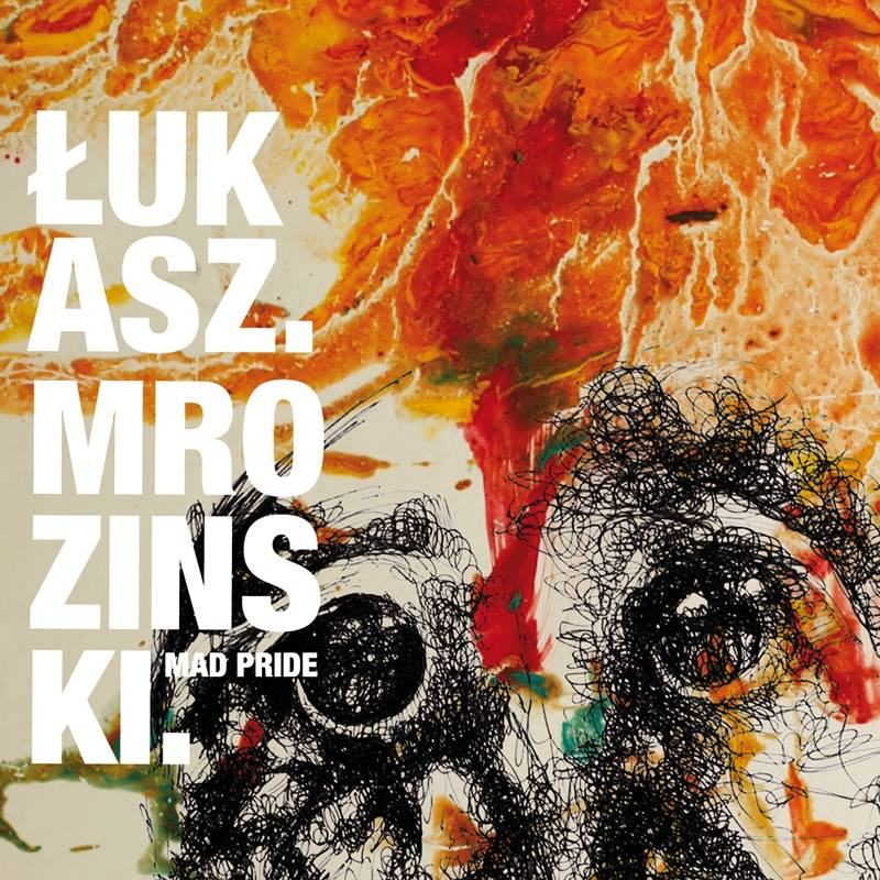 Lukasz Mrozinski MAD PRIDE